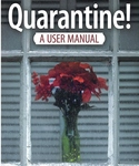 QUARANTINE! A USER MANUAL - HOW TO SELF-ISOLATE IN PEACE