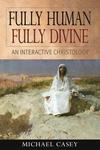 FULLY HUMAN FULLY DIVINE - AN INTERACTIVE CHRISTOLOGY