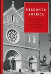 MISSION TO AMERICA: A HISTORY OF ST. VINCENT ARCHABBEY...