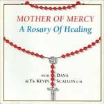 A ROSARY OF HEALING: MOTHER OF MERCY