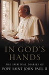 IN GOD'S HANDS: THE SPIRITUAL DIARIES OF JOHN PAUL II