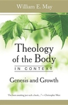 THEOLOGY OF THE BODY IN CONTEXT: GENESIS & GROWTH