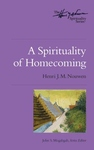 SPIRITUALITY OF HOMECOMING