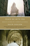 PEACE BE WITH YOU: MONASTIC WISDOM FOR A TERROR-FILLED WORLD