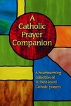 CATHOLIC PRAYER COMPANION: POCKET SIZE