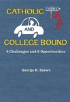 CATHOLIC & COLLEGE BOUND: 5 CHALLENGES & OPPORTUNITIES