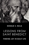 LESSONS FROM SAINT BENEDICT: FIND JOY IN DAILY LIFE