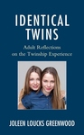 IDENTICAL TWINS: ADULT REFLECTIONS ON THE TWINSHIP EXPERIENCE