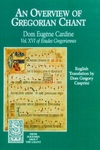 AN OVERVIEW OF GREGORIAN CHANT