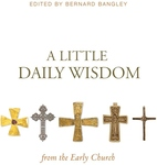LITTLE DAILY WISDOM FROM THE EARLY CHURCH