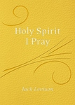 HOLY SPIRIT, I PRAY