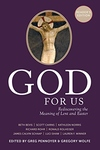 GOD FOR US - READER'S EDITION: REDISCOVERING THE MEANING OF LENT