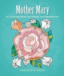 MOTHER MARY: A COLORING BOOK FOR PRAYER & MEDITATION
