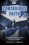 CONTAGIOUS FAITH: WHY THE CHURCH MUST SPREAD HOPE, NOT FEAR IN A PANDEMIC