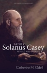 FATHER SOLANUS CASEY: REVISITED & UPDATED