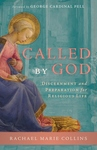 CALLED BY GOD: DISCERNMENT & PREPARATION FOR RELIGIOUS LIFE