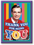"""MISTER ROGERS MAGNET - """"THANK YOU FOR BEING YOU"""""""