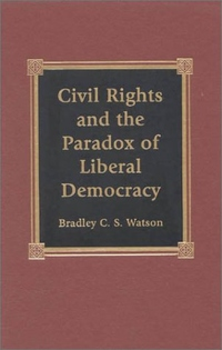 CIVIL RIGHTS & THE PARADOX OF LIBERAL DEMOCRACY