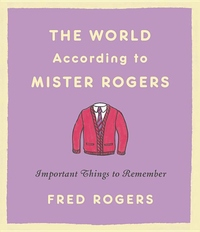 WORLD ACCORDING TO MISTER ROGERS (REVISED)