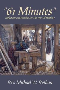 61 MINUTES: REFLECTIONS & HOMILIES FOR THE THE YEAR OF MATTHEW