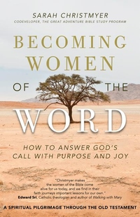 BECOMING WOMEN OF THE WORD: HOW TO ANSWER GOD'S CALL WITH PURPOSE & JOY
