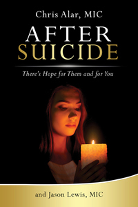 AFTER SUICIDE: THERE'S HOPE FOR THEM & YOU