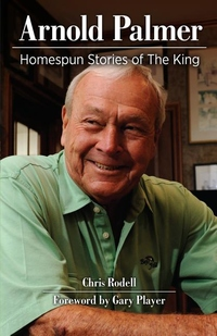 ARNOLD PALMER: HOMESPUN STORIES OF THE KING
