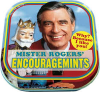 FRED ROGERS ENCOURAGEMINTS